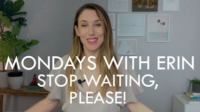 [MONDAYS WITH ERIN] Stop Waiting, Please! - 10/7/19 by The Movement