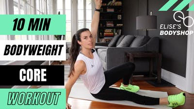 LIVE 10 MIN BODYWEIGHT CORE FINISHER 13.0 - LEVEL: INTERMEDIATE by Elise's Bodyshop
