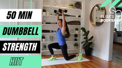 LIVE 50 MIN STRENGTH X HIIT CLASS 8.0 - EQUIP: DUMBBELLS - LEVEL: ADVANCED by Elise's Bodyshop