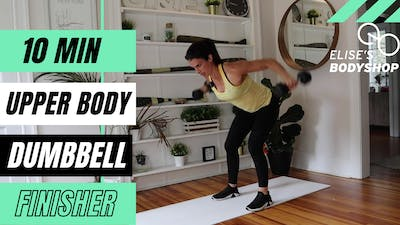 UPPER BODY FINISHER 6.0 - EQUIP: DUMBBELLS - LEVEL: INTERMEDIATE by Elise's Bodyshop