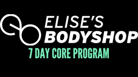 7 DAY CORE PROGRAM by Elise's Bodyshop
