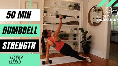 LIVE 50 MIN STRENGTH X HIIT CLASS 6.0 - EQUIP: DUMBBELLS - LEVEL: ADVANCED by Elise's Bodyshop