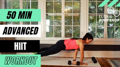 LIVE 50 MINUTE ADVANCED HIIT - DUMBBELLS SUGGESTED - LEVEL: ADVANCED by Elise's Bodyshop