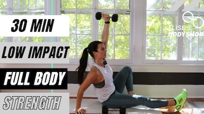 LIVE 30 MIN LOW IMPACT STRENGTH 2.0 - DUMBBELLS REQUIRED by Elise's Bodyshop