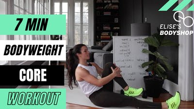 LIVE 7 MIN BODYWEIGHT CORE FINISHER 14.0 - LEVEL: INTERMEDIATE by Elise's Bodyshop