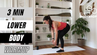 LIVE: 3 MINUTE LOWER BODY WARMUP by Elise's Bodyshop