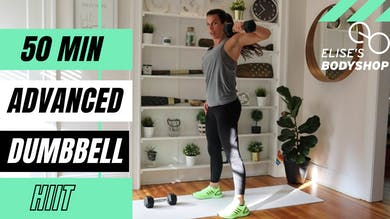 LIVE 50 MIN HIIT CLASS 8.0 - DUMBBELLS SUGGESTED - LEVEL: ADVANCED by Elise's Bodyshop