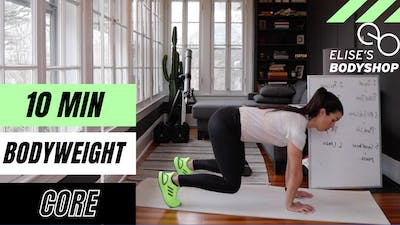 LIVE 10 MIN BODYWEIGHT CORE FINISHER 14.0 - LEVEL: INTERMEDIATE by Elise's Bodyshop