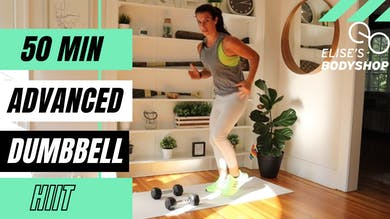 LIVE 50 MIN HIIT CLASS 6.0 - EQUIP: DUMBBELLS - LEVEL: ADVANCED by Elise's Bodyshop