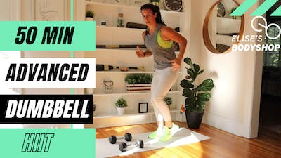LIVE 50 MIN HIIT CLASS - EQUIP: DUMBBELLS - LEVEL: ADVANCED by Elise's Bodyshop