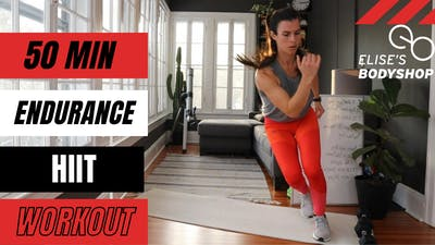 LIVE 50 MIN ENDURANCE HIIT 2.0 - EQUIP: BODYWEIGHT OPTIONS - LEVEL: ADVANCED by Elise's Bodyshop