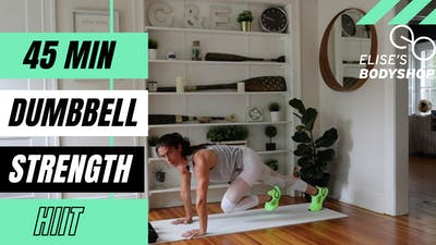 LIVE STRENGTH X HIIT CLASS - EQUIP: DUMBBELLS - LEVEL: ADVANCED by Elise's Bodyshop