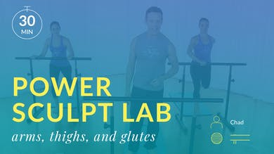 Power Sculpt Lab: Cardio Blast with Chad (Arms, Thighs, Glutes) by Physique 57