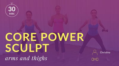 Core Power Sculpt: Arms and Thighs by Physique 57