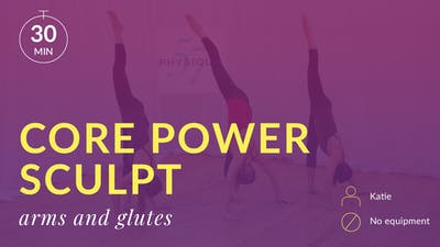 Core Power Sculpt: Arms and Glutes by Physique 57