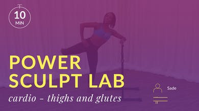 Power Sculpt Lab: Cardio Thighs and Glutes by Physique 57