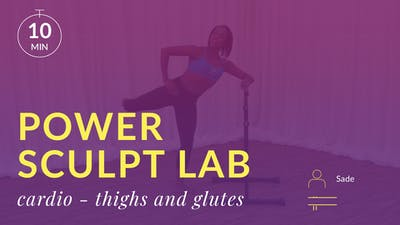 Power Sculpt Lab: Cardio Thighs and Glutes with Sade by Physique 57