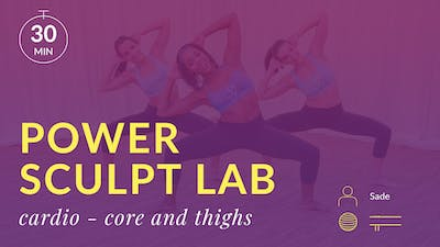 Power Sculpt Lab: Cardio Burn with Sade (Core and Thighs) by Physique 57