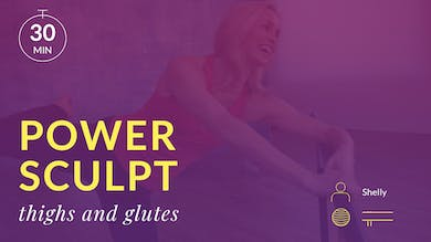Power Sculpt: Thighs and Glutes with Shelly by Physique 57