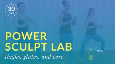 Power Sculpt Lab: Thighs, Glutes and Abs with Alicia by Physique 57