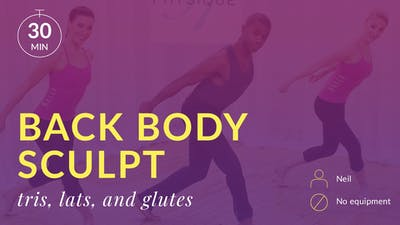Back Body Sculpt: Tris, Lats and Glutes by Physique 57