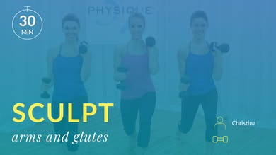 Sculpt: Arms and Glutes with Christina J by Physique 57