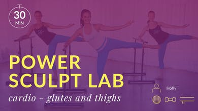 Power Sculpt Lab: Cardio Sculpt (Glutes and Thighs) by Physique 57