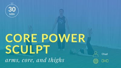 Core Power Sculpt: Arms, Abs and Thighs by Physique 57