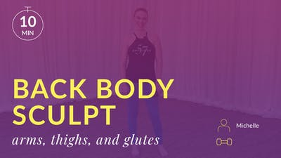 Back Body Sculpt: Arms, Thighs and Glutes by Physique 57