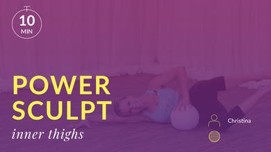 Lose 10 in 10 Power Sculpt: Inner Thighs with Christina J by Physique 57