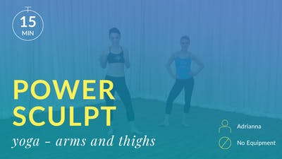 Power Sculpt: Yoga - Arms and Thighs by Physique 57