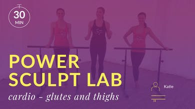 Lose 10 in 10 Power Sculpt Lab: Cardio Sculpt with Katie (Abs, Glutes and Thighs) by Physique 57