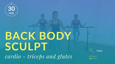 Lose 10 in 10 Back Body Sculpt: Cardio Sculpt with Holly (Triceps and Glutes) by Physique 57