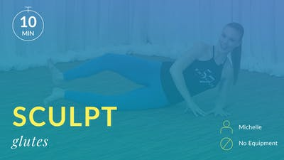 Lose 10 in 10 Sculpt: Glutes with Michelle by Physique 57