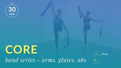 Core: Band Series (Arms, Glutes and Abs) by Physique 57