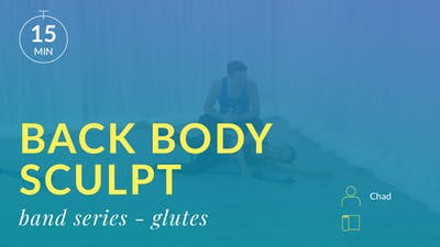 Back Body Sculpt: Band Series with Chad (Glutes) by Physique 57