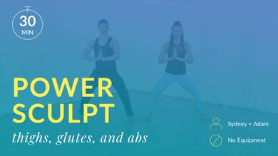 Power Sculpt: Thighs, Glutes and Abs with Sydney and Adam by Physique 57