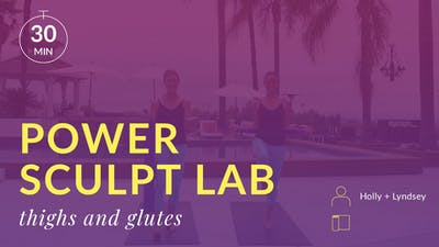 Power Sculpt Lab: Thighs and Glutes by Physique 57