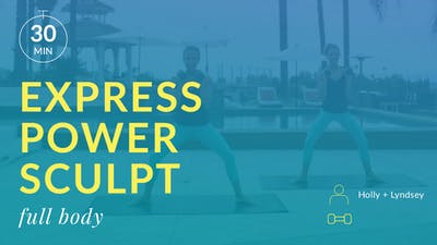 Express Power Sculpt: Full Body with Holly and Lyndsey by Physique 57