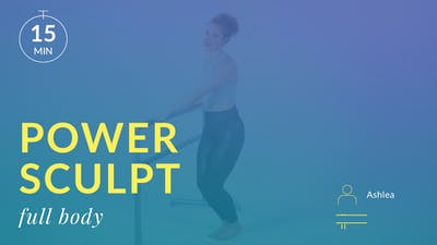 Power Sculpt: Full Body with Ashlea by Physique 57