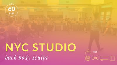 NYC Studio: Back Body Sculpt with Neil August 8th by Physique 57