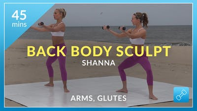 Best Beach Body Back Body Sculpt: Arms and Glutes with Shanna by Physique 57