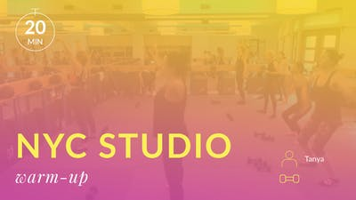 NYC Studio: Warm Up with Tanya August 15th by Physique 57
