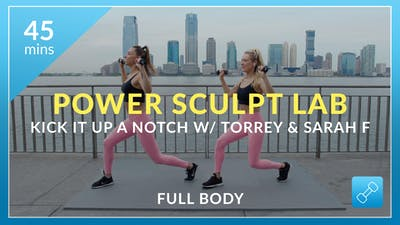 Power Sculpt Lab: Kick it up a Notch with Torrey and Sarah F by Physique 57