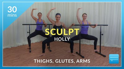 Sculpt: Thighs, Glutes, and Arms with Holly by Physique 57