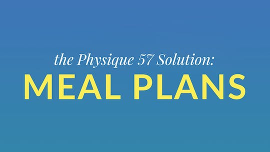 Physique 57 Solution: Meal Plans by Physique 57