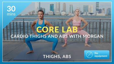 Core Lab: Cardio Thighs and Abs with Morgan by Physique 57