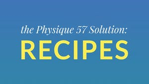The Physique 57 Solution: Recipes by Physique 57