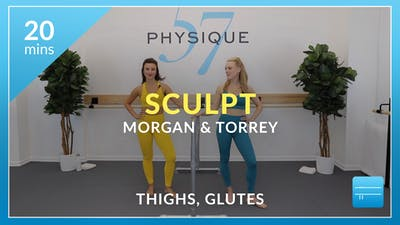 Sculpt: Thighs and Glutes with Morgan and Torrey by Physique 57