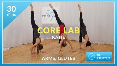 Core Lab: Arms and Glutes with Katie by Physique 57